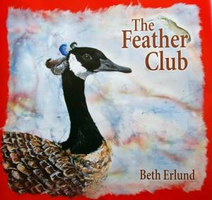 The Feather Club by Beth Erlund Johnson